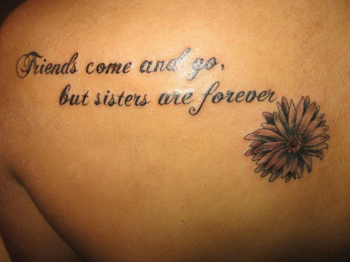 Friends come and go, but sisters are forever! | tattoos | Pinterest