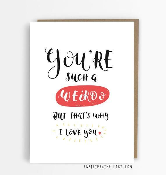Valentine Quotes For My Best Friend: You're Such A Weirdo