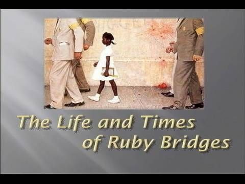 The Life Amp Times Of Ruby Bridges A Brief Dramatic