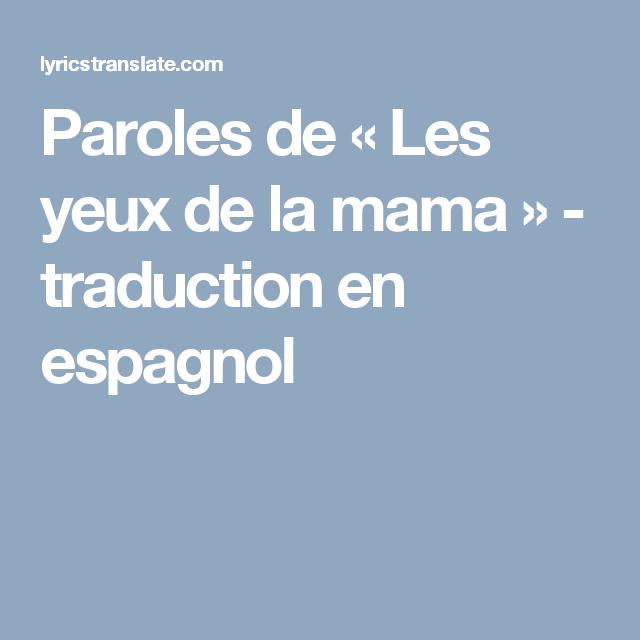 Paroles De Les Yeux De La Mama Traduction En Espagnol Traduction En Francais Paroles De Chansons Parole