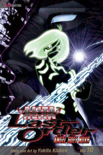 Battle Angel Alita Last Order Vol 10 By Yukito Kishiro Http Www Amazon Com Dp 1421521644 Ref Cm Sw R Pi Dp Battle Angel Alita Ancient Vampire Watch Manga