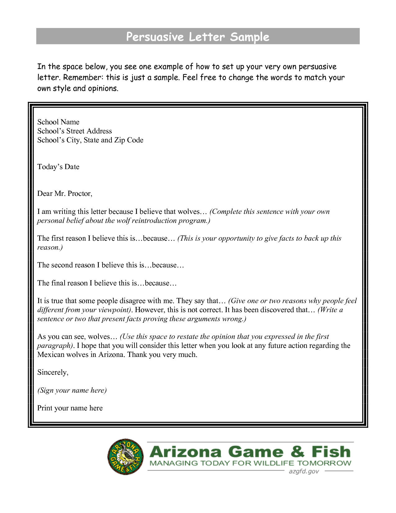 persuasive writing letter example The second step in persuasive writing is interest in a sales presentation, after getting the attention of the prospect, you need to get him or her to listen to you similarly, in an email, it's not enough to get attention.