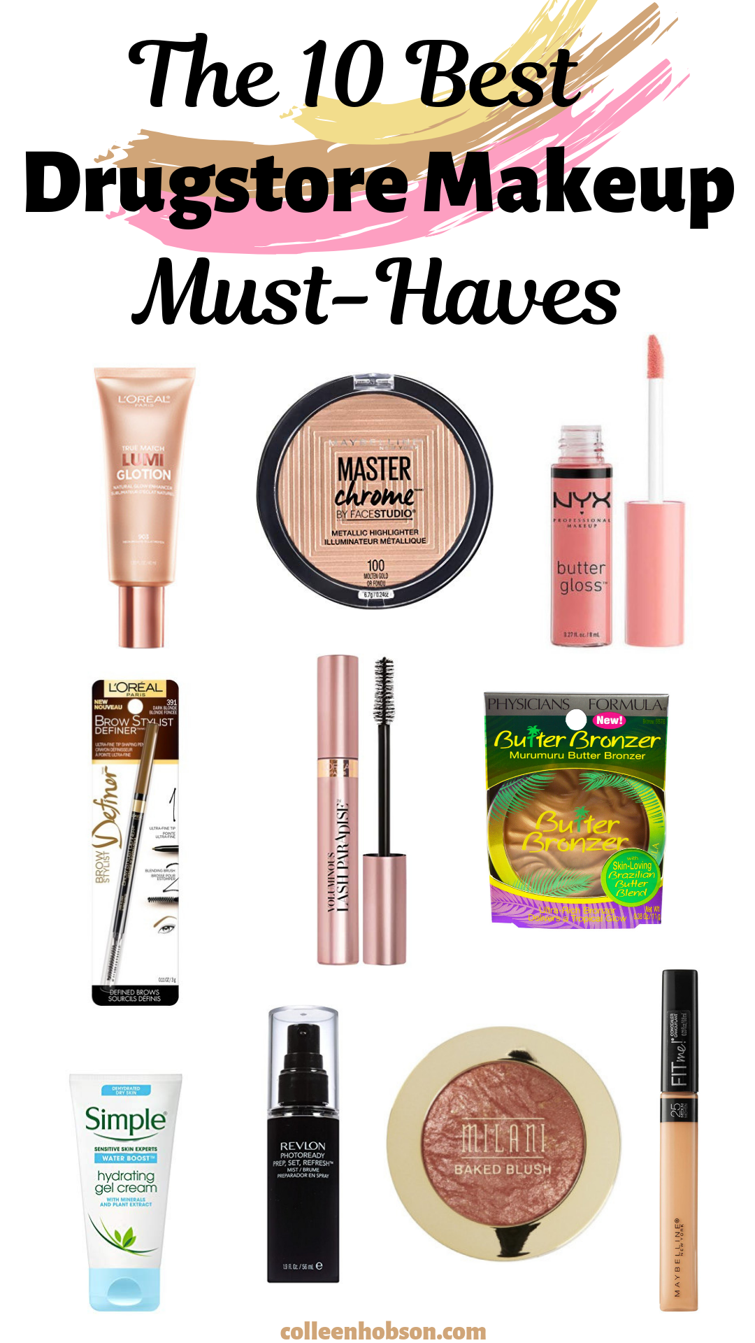 The Best Drugstore Makeup Products Ever Colleen Hobson Best Drugstore Makeup Drugstore Makeup Beauty Products Drugstore