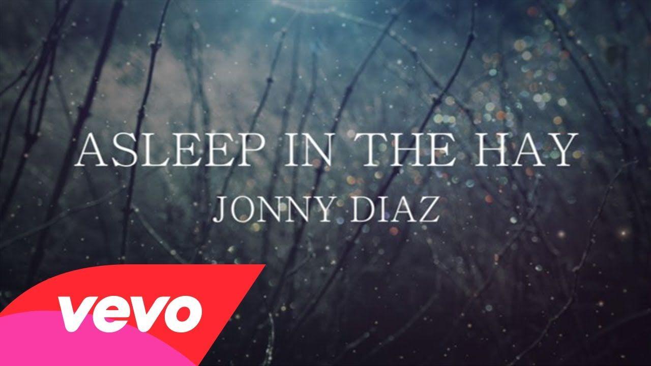 Jonny Diaz - Asleep In The Hay (Lyric Video) - YouTube   I love ...