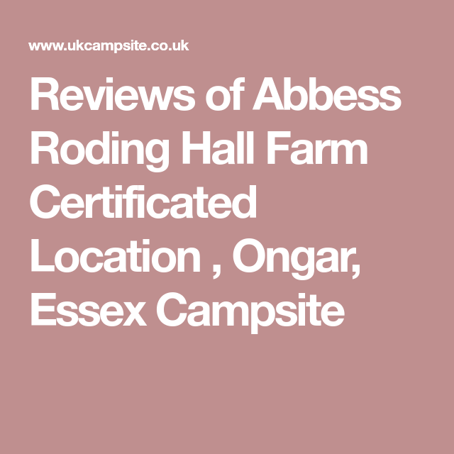 Reviews Of Abbess Roding Hall Farm Certificated Location Ongar