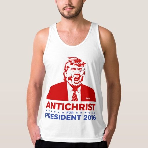 Trump Antichrist Tank Top 25% OFF Sale! Because Trump sucks!