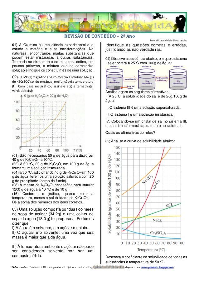 REVISÃO DE CONTEÚDO – 2º Ano Escola Estadual Quintiliano Jardim 01) A Química é uma ciência experimental que estuda a maté...