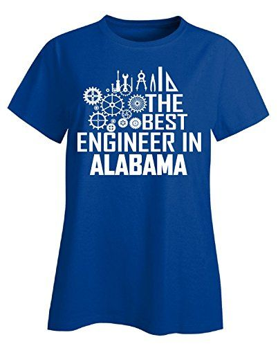The Best Engineer In Alabama  Ladies Tshirt Ladies M Royal ** Click image for more details-affiliate link. #WomensTops