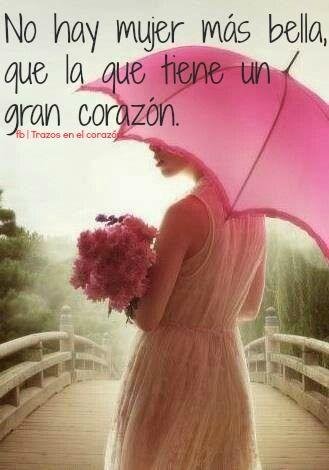 No Hay Mujer Más Bella Que La Que Tiene Un Gran Corazón Trazosenelcorazon Paraguas De Colores Dia De Lluvia Frases Paraguas
