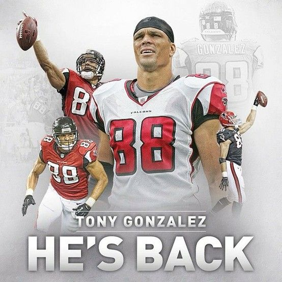 Tony Gonzalez He S Back Riseup Atlanta Falcons Football Fantasy Football Funny Falcons Football