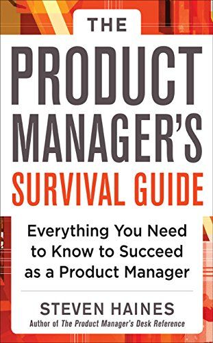 The Product Manager S Survival Guide Everything You Need To Know To Succeed As A Product Manager De Haines Como Ganar Dinero Ganar Dinero Ganar Dinero Extra
