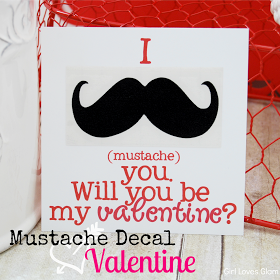 Girl Loves Glam: Mustache Decal Valentine Idea