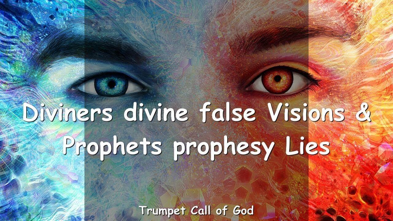 DIVINERS DIVINE FALSE VISIONS & PROPHETS PROPHESY LIES ❤️ TRUMPET CALL OF  GOD - YouTube | Prophesy, Visions, False