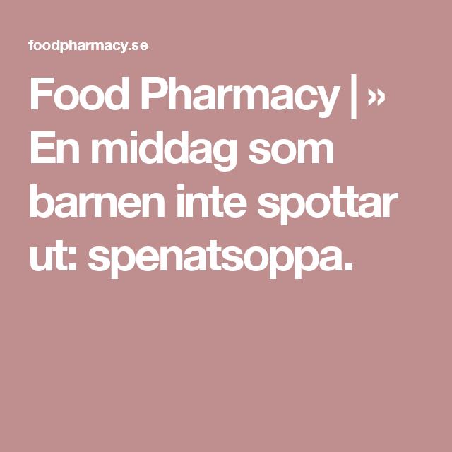 En Middag Som Barnen Inte Spottar Ut Spenatsoppa Food Pharmacy Recept Gronkalssoppa Middag Familjemiddag
