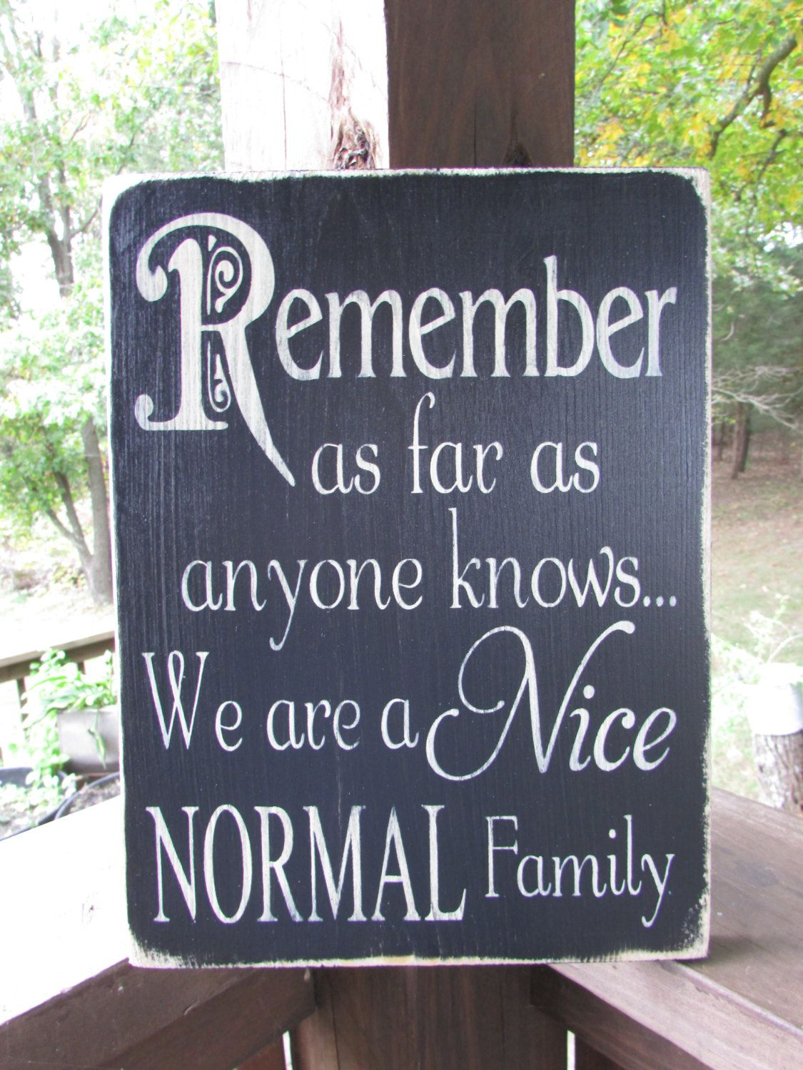 Primitives Country Decor Remember We Are A Nice Normal Etsy Family Signs Family Reunion Primitive Decorating Country