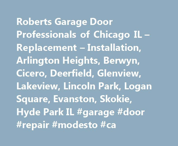 Roberts Garage Door Professionals Of Chicago IL U2013 Replacement U2013  Installation, Arlington Heights, Berwyn
