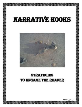 Narrative Hooks and Writing Practice. Examples of various types of hooks from literature. Students will learn about hooks that writer's use to engage the reader and apply what they have learned by using a hook in their own writing. - HappyEdugatorYou might also like:Writing How to Engage the Reader PowerPoint 2014HappyEdugator.