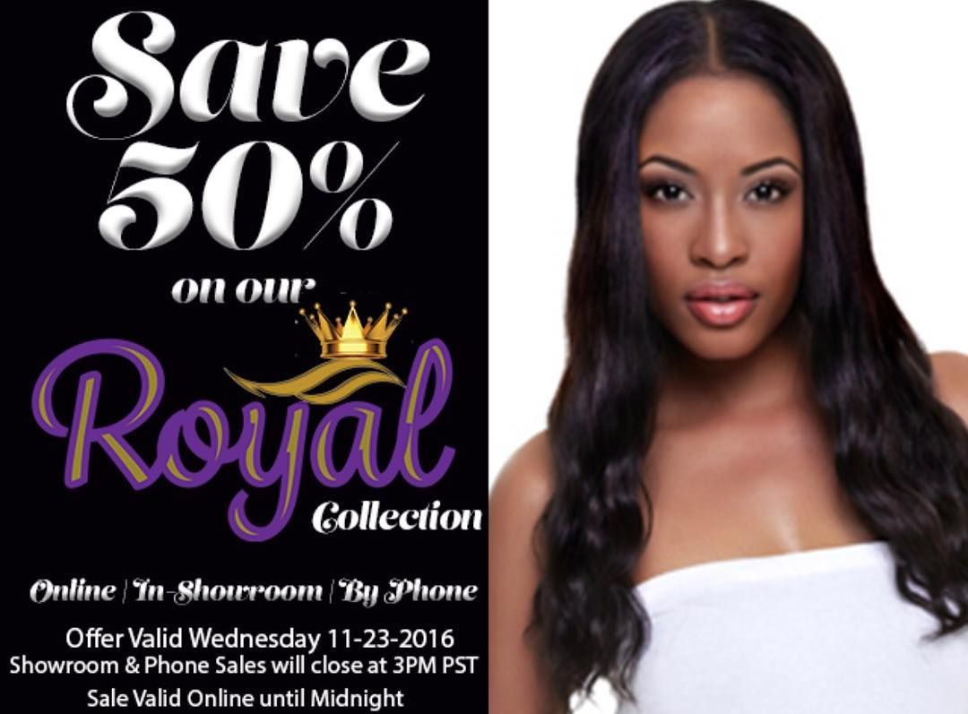 Its our Pre-Black Friday Sale! Save a whopping 50% on our Royal Collection! Online   In Showroom   By Phone Disclosures: May not be combined with other offers. Valid Wednesday November 23rd 2016. No Rain Checks. No Kilo Pricing #hairsale #iwearephair #blackfriday #besthair #extensionsplus ( Please note Showroom and our Phone Dept will close at 3PM PST)