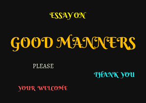Writing Online Sites Short Essay  Paragraph On Good Manners Which Includes Importance Speech  On Good Manners List Of Good Manners That Includes Sorrythank You An Essay On Science also Examples Of Thesis Essays Short Essay  Paragraph On Good Manners Which Includes Importance  Personal Narrative Essay Examples High School