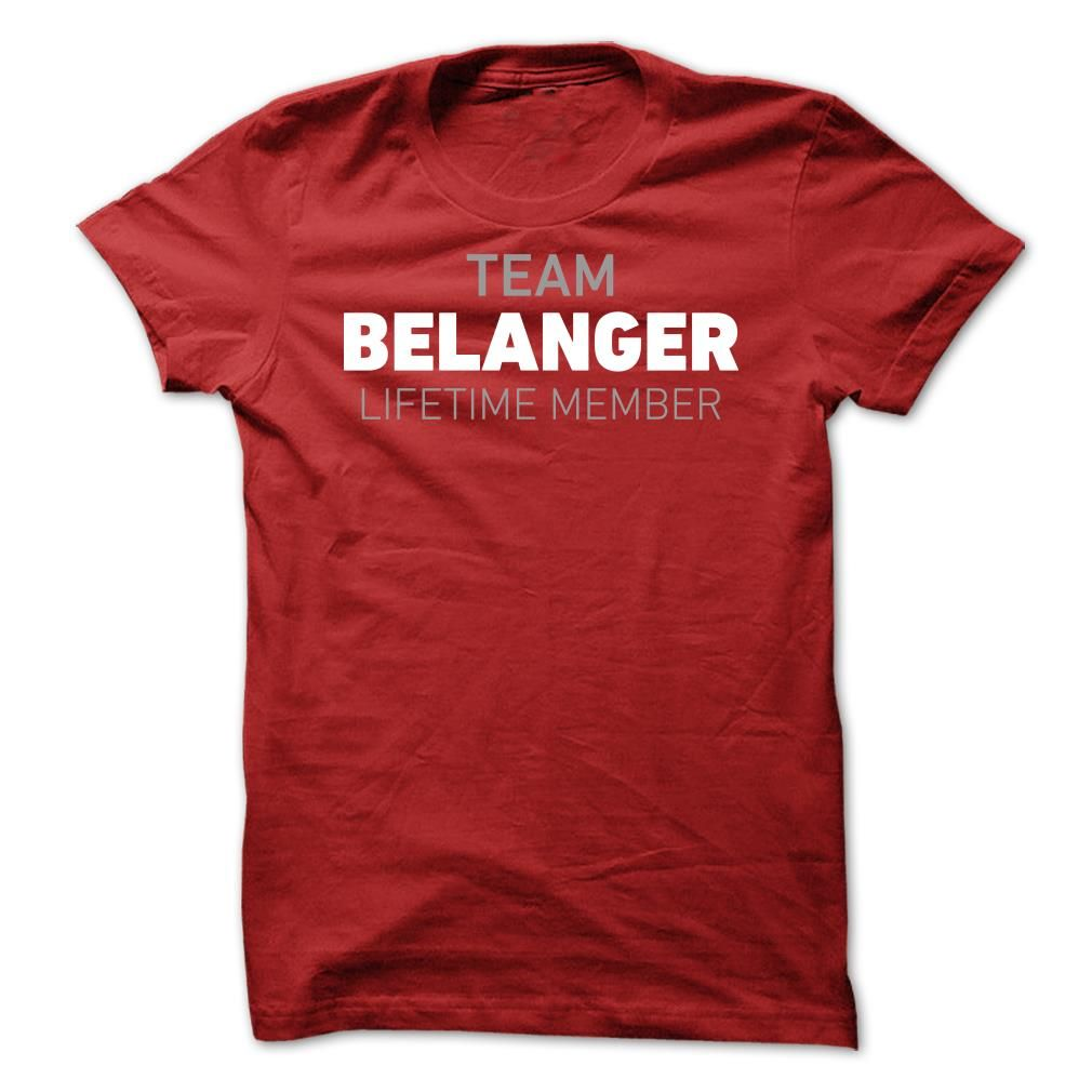 (Tshirt Awesome TShirt) Team Belanger  Free Shirt design  Whether you were born into it or were lucky enough to marry in show your Belanger Pride by getting this limited edition Team Belanger Member shirt or hoodie today.  Tshirt Guys Lady Hodie  SHARE and Get Discount Today Order now before we SELL OUT Today  #tshirt #pinteres #Tshirtamerican #Tshirtjob #Tshirtnam