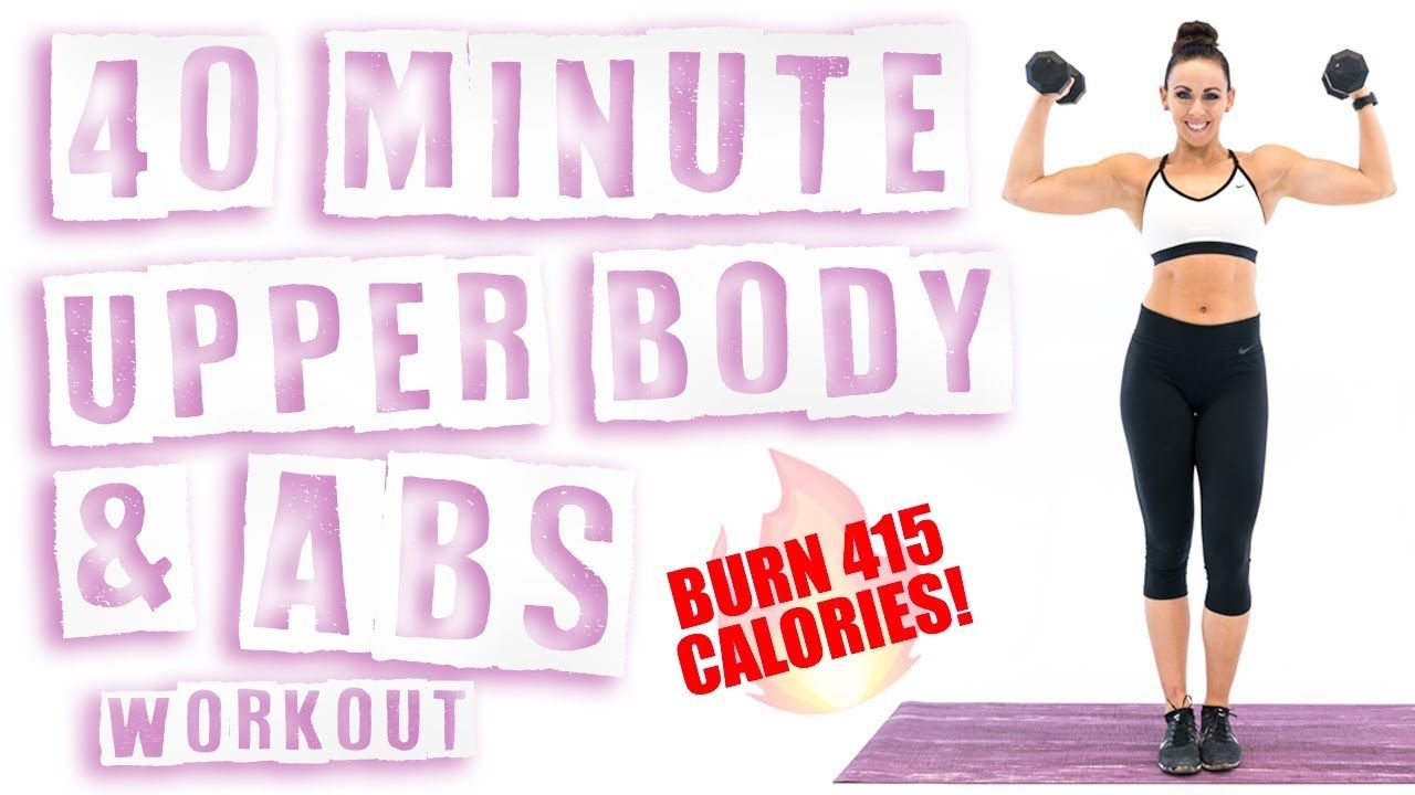 40 Minute Upper Body and Abs Workout �Burn 415 Calories! �