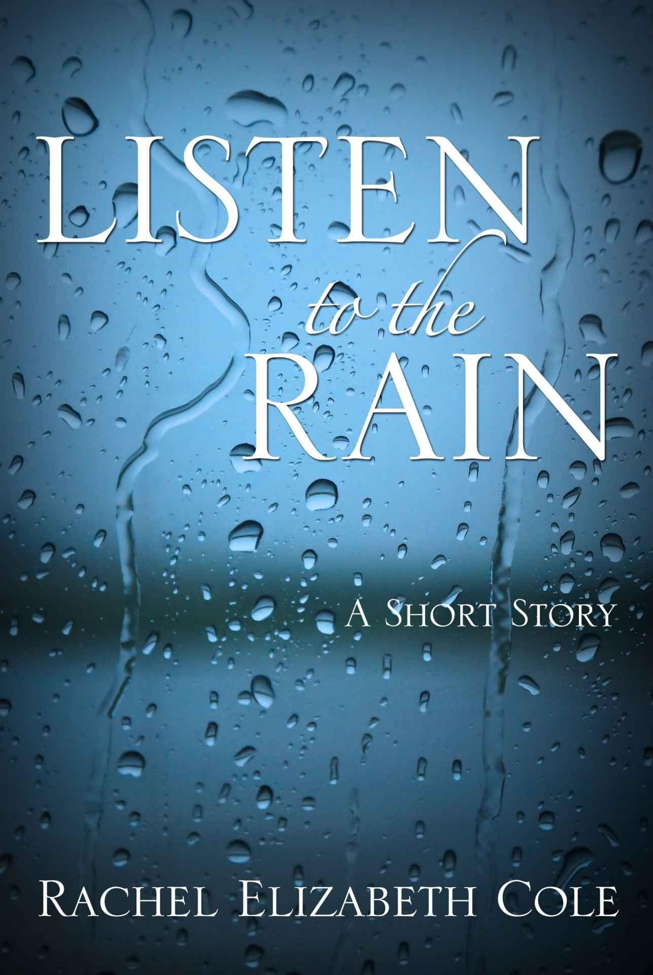Amazon com: Listen to the Rain: A Short Story eBook: Rachel