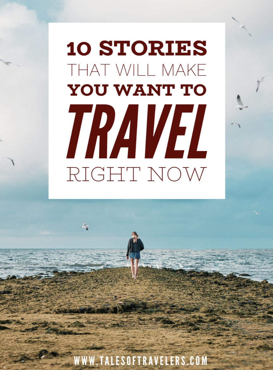10 Stories That Will Make You Want To Travel Right Now Travel Stories Travel Locations Travel Inspiration