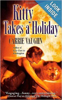 Kitty Takes a Holiday (Kitty Norville, Book 3): Carrie Vaughn: 9780446618748: Amazon.com: Books