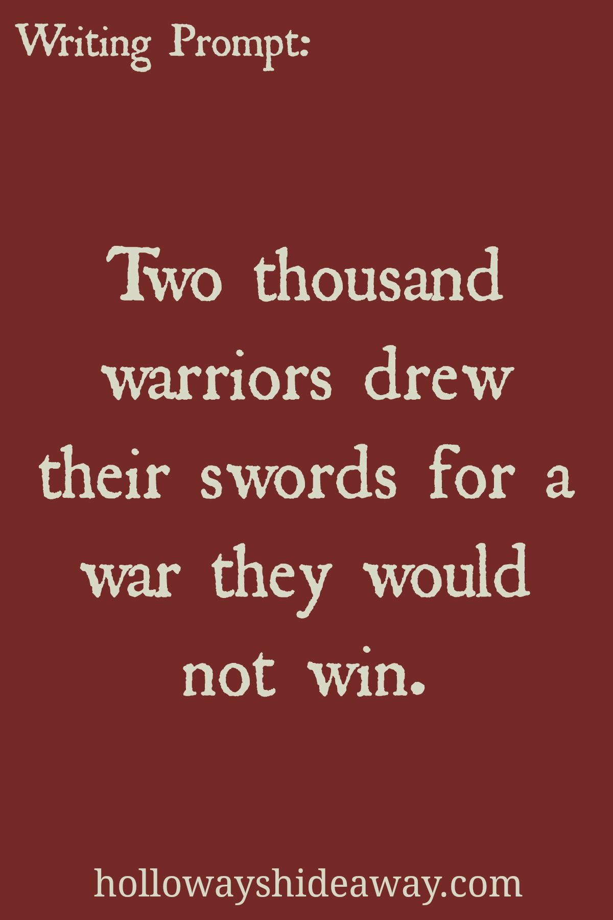 fantasy writing prompts feb2017 two thousand warriors drew their swords for a war they would not. Black Bedroom Furniture Sets. Home Design Ideas