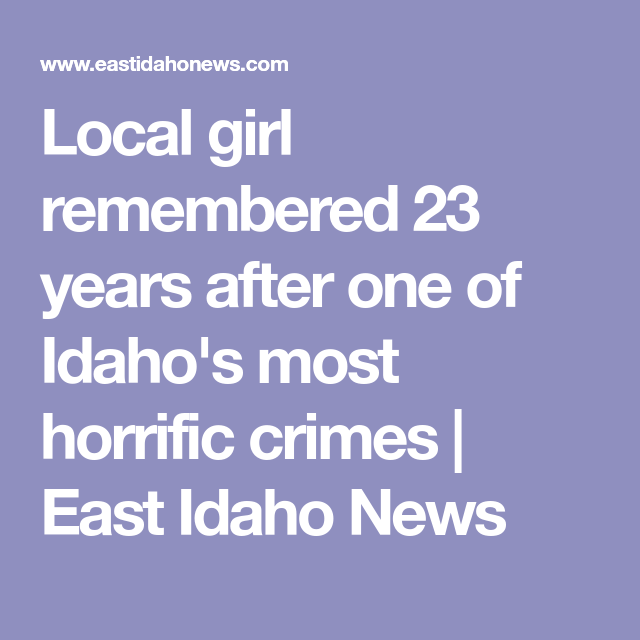 Local girl remembered 23 years after one of Idaho's most