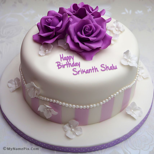 The Name Srikanth Shalu Is Generated On Pretty Rose Birthday Cake