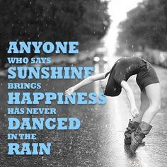 Dancing In The Rain Quotes Google Search Rain Pinterest