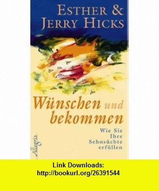 W�nschen und bekommen (9783793420125) Jerry Hicks , ISBN-10: 3793420124  , ISBN-13: 978-3793420125 ,  , tutorials , pdf , ebook , torrent , downloads , rapidshare , filesonic , hotfile , megaupload , fileserve