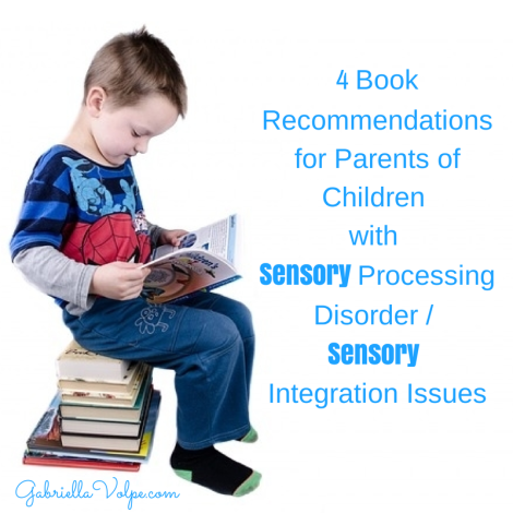 4 Book Recommendations for Parents of Children with Sensory Processing Disorder  or Sensory Integration Issues