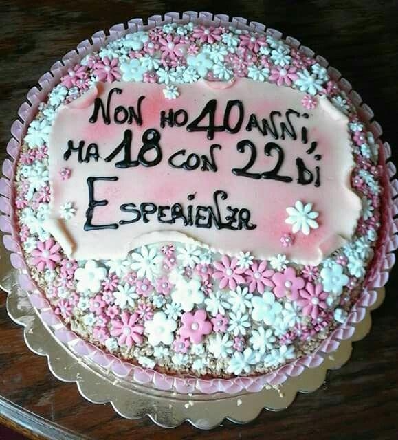 Frasi Sulla Torta Di Compleanno.Torta Spiritosa 40 Anni 40 Compleanno
