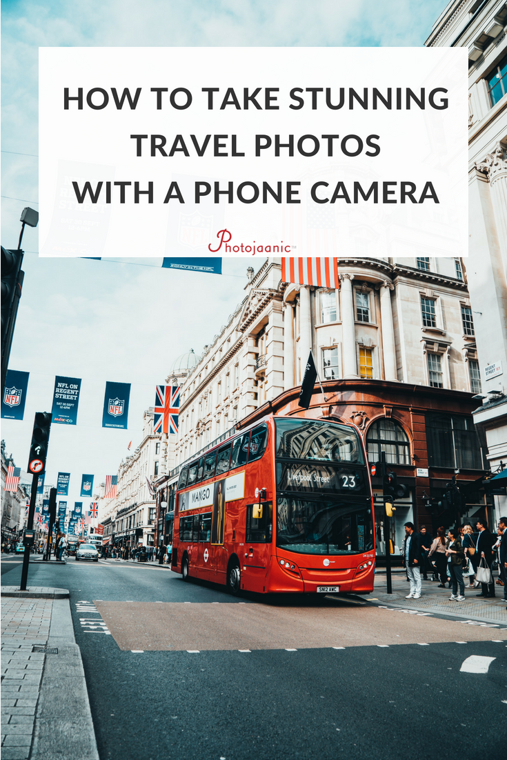 Learn how to take good photos with these travel photography tips including: landscape food architecture street photography and self-portraits. & How to Do Pro-Quality Travel Photography with Your Smartphone Camera ...