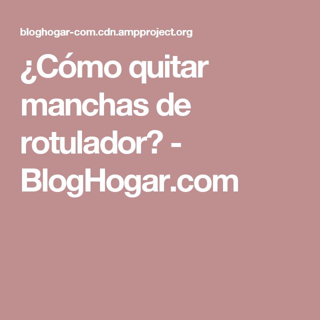 Cómo Quitar Manchas De Rotulador Bloghogarcom Manchas