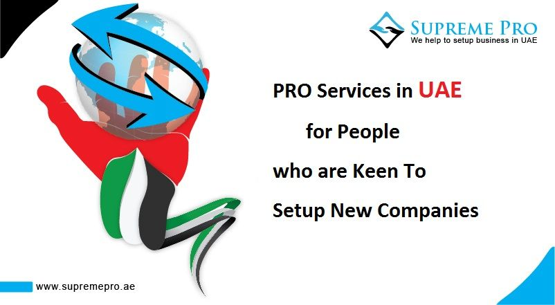 PROServices in #UAE for People who are Keen To #Setup New