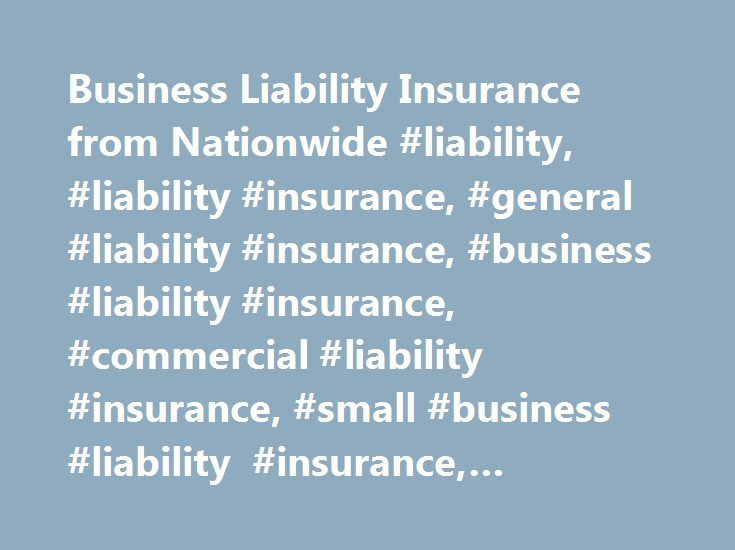 Business Liability Insurance From Nationwide Liability