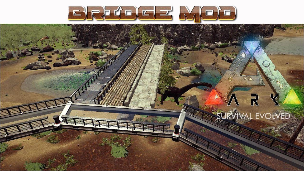 Bridge Mod Ark Evolution Ark Evolution Ark Survival Evolved