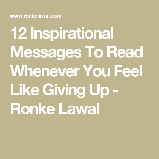 12 Inspirational Messages To Read Whenever You Feel Like Giving Up - Ronke Lawal