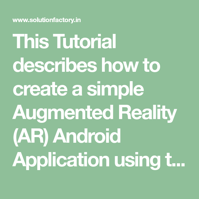 This Tutorial describes how to create a simple Augmented Reality (AR