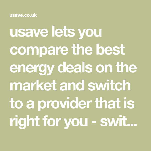 Usave Lets You Compare The Best Energy Deals On The Market And Switch To A Provider That Is Right For You Sw Energy Comparison Energy Providers Energy Prices