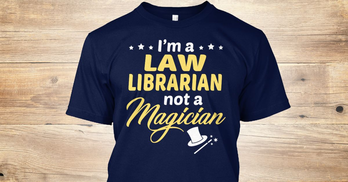 This Shirt Makes A Great Gift For You And Your Family.  Law Librarian - Not Magician .Ugly Sweater, Xmas  Shirts,  Xmas T Shirts,  Job Shirts,  Tees,  Hoodies,  Ugly Sweaters,  Long Sleeve,  Funny Shirts,  Mama,  Boyfriend,  Girl,  Guy,  Lovers,  Papa,  Dad,  Daddy,  Grandma,  Grandpa,  Mi Mi,  Old Man,  Old Woman, Occupation T Shirts, Profession T Shirts, Career T Shirts,