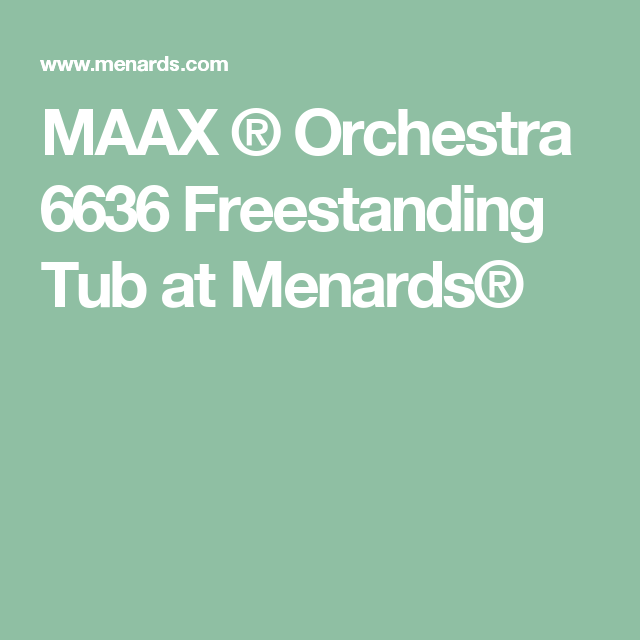MAAX ® Orchestra 6636 Freestanding Tub at Menards®