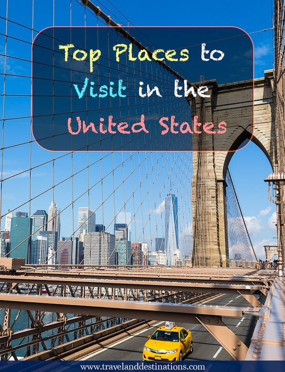 Top Places To Visit In The United States Travel North America Pinterest And Amazing
