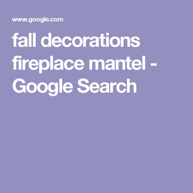 fall decorations fireplace mantel - Google Search