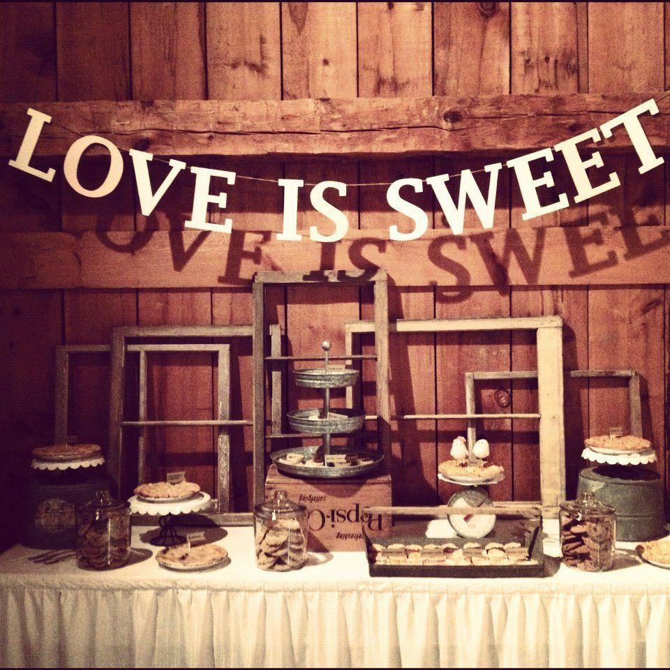 Pie amp Sweets Table At Scott Heathers Rustic Elegant