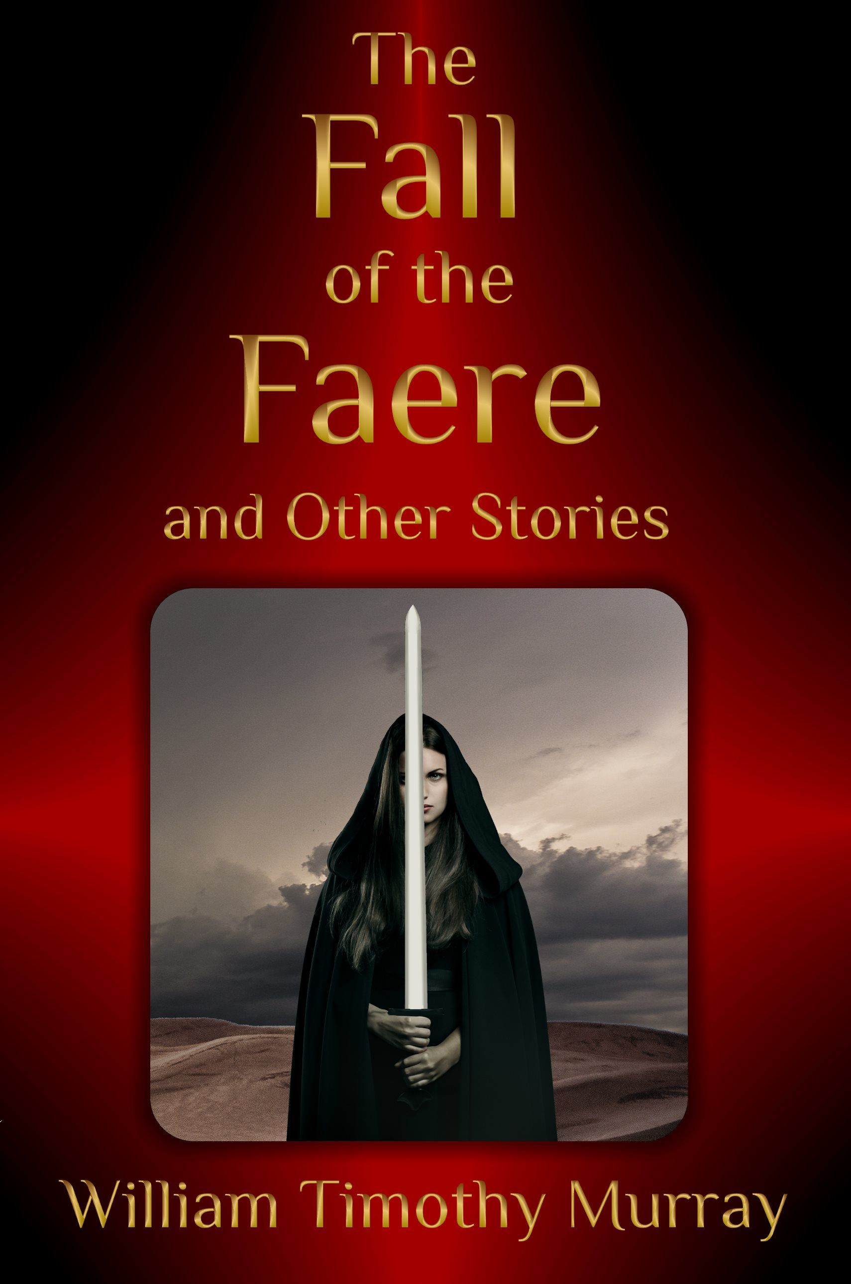 The Fall Of The Faere And Other Stories You Need Not Have Read The