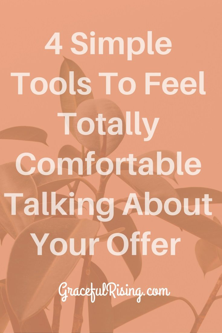 4 Simple Tools To Feel Totally Comfortable Talking About Your Offer Do You Feel Uncomfortable Talking About Yourself Or Your Offer Do Feelings Totally Offer